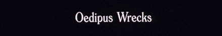 Oedipus Wrecks